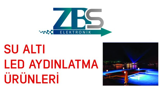 ZBS ELEKTRONİK'TEN SU ALTI LED AYDINLATMA ÜRÜNLERİ