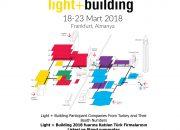 Light + Building 2018 fuarına Katılan Türk Firmalarının Listesi ve Stand numaraları