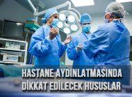 Hastane Aydınlatmasında Dikkat Edilecek Hususlar
