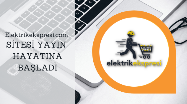 Elektrikekspresi.com SİTESİ YAYIN HAYATINA BAŞLADI.