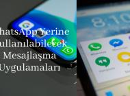 WhatsApp Yerine Kullanabilecek mesajlaşma Uygulamaları