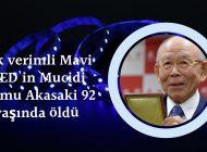 İlk verimli Mavi LED'in Mucidi Isamu Akasaki 92 yaşında öldü