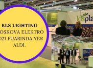KLS LIGHTING MOSKOVA ELEKTRO 2021 FUARINDA YER ALDI.